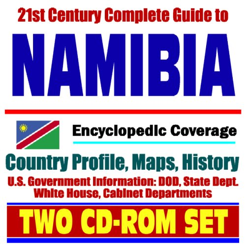 21st Century Complete Guide to Namibia - Encyclopedic Coverage, Country Profile, History, DOD, State Dept., White House, CIA Factbook (Two CD-ROM Set)