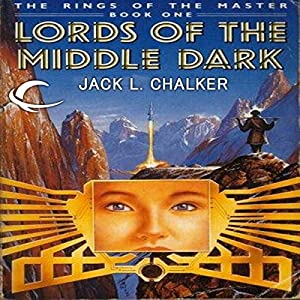 Lords of the Middle Dark: The Rings of the Master, Book 1 | [Jack L. Chalker]
