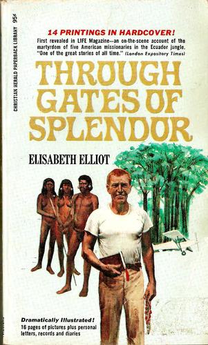 Through Gates of Splendor: Elisabeth Elliot: 9780842371513