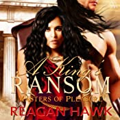 A King's Ransom: Masters of Pleasure | [Reagan Hawk]