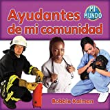 img - for Ayudantes de mi comunidad / My Community Helpers (Mi Mundo) (Spanish Edition) book / textbook / text book