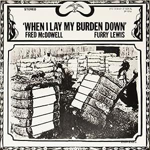 When I Lay My Burden Down (180 Gram Vinyl)