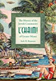img - for L'Chaim: The History of the Jewish Community of Greather Miami book / textbook / text book