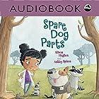 Spare Dog Parts Hörbuch von Alison Hughes Gesprochen von: Heather Gould