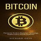 Bitcoin: The Insider Guide to Blockchain Technology, Cryptocurrency, and Mining Bitcoin Hörbuch von Richard Ozer Gesprochen von: Jon Turner