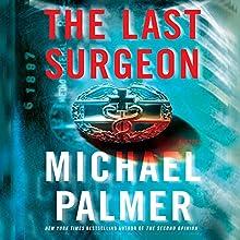 The Last Surgeon | Livre audio Auteur(s) : Michael Palmer Narrateur(s) : John Bedford Lloyd