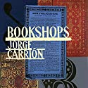 Bookshops Audiobook by Jorge Carrión, Peter Bush - translator Narrated by David Timson, Peter Noble, Noreen Leighton
