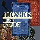 Bookshops Hörbuch von Jorge Carrión, Peter Bush - translator Gesprochen von: David Timson, Peter Noble, Noreen Leighton