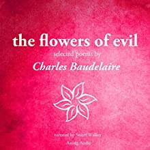 The Flowers of Evil (       ABRIDGED) by Charles Baudelaire Narrated by Stuart Walker