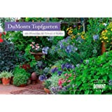 DuMonts Topfgarten 2014. Broschürenkalender: Mit Pflanztipps für Terrasse und Balkon