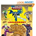 Jailbreak! [With Battle Cards] (DC Super Friends)