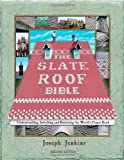 The Slate Roof Bible: Understanding, Installing and Restoring the Worlds Finest Roof (The Slate Roof Bible, 2nd Edition)