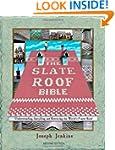 The Slate Roof Bible: Understanding,...