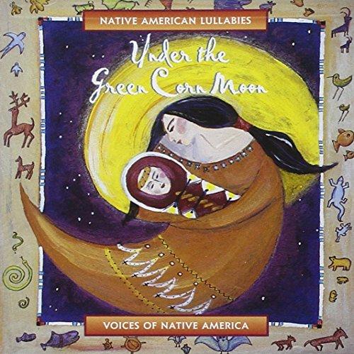under-green-corn-moon-native-american-lullabies