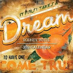 Rodney White 2012 Calendar