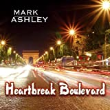 Mark Ashley - Heartbreak Boulevard