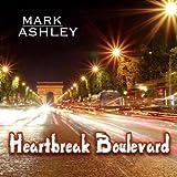 Mark Ashley - Heartbreak Boulevard