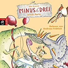 Minus Drei macht Party (Minus Drei 4) (       ungekürzt) von Ute Krause Gesprochen von: Andreas Fröhlich