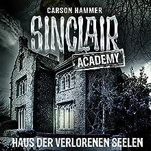Haus der verlorenen Seelen (Sinclair Academy 7) Hörbuch von Carson Hammer Gesprochen von: Thomas Balou Martin