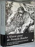 img - for L'oeuvre grave de Francois Boucher dans la Collection Edmond de Rothschild (French Edition) book / textbook / text book