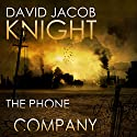 The Phone Company Audiobook by David Jacob Knight Narrated by Roberto Scarlato