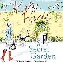 A Secret Garden Audiobook by Katie Fforde Narrated by Helen Johns