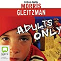 Adults Only Audiobook by Morris Gleitzman Narrated by Morris Gleitzman