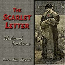 The Scarlet Letter (       UNABRIDGED) by Nathaniel Hawthorne Narrated by Ian Lynch