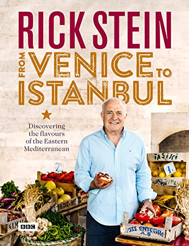 Download Rick Stein: From Venice to Istanbul: Discovering the Flavours of the Eastern Mediterranean