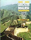 img - for Die gro e Mauer. Geschichte, Kultur- und Sozialgeschichte Chinas book / textbook / text book