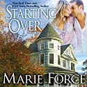 Starting Over: Treading Water Series, Book 3 Audiobook by Marie Force Narrated by Holly Fielding