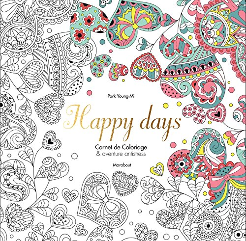 Carnet de coloriages antistress nos jours heureux