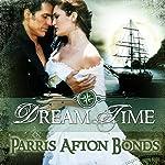 Dream Time: Book 1 | Parris Afton Bonds