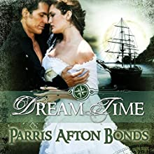 Dream Time: Book 1 (       UNABRIDGED) by Parris Afton Bonds Narrated by Laura Jennings