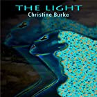 The Light: The Light at the End of the Tunnel, Book 3 Hörbuch von Christine Burke Gesprochen von: Angie Hickman