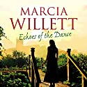 Echoes of the Dance Audiobook by Marcia Willett Narrated by June Barrie