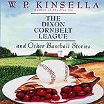 The Dixon Cornbelt League | W. P. Kinsella