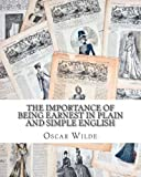 Image of The Importance of Being Earnest In Plain and Simple English: Includes Study Guide, Complete Unabridged Book, Historical Context, Biography and Character Index