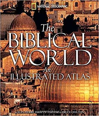 The Biblical World: An Illustrated Atlas written by Jean-Pierre Isbouts