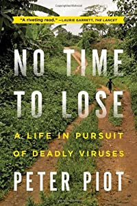 No Time to Lose: A Life in Pursuit of Deadly Viruses from W. W. Norton & Company