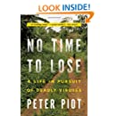 No Time to Lose: A Life in Pursuit of Deadly Viruses