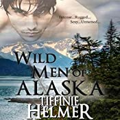 Wild Men of Alaska | [Tiffinie Helmer]