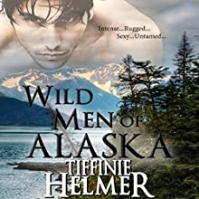 Wild Men of Alaska (       UNABRIDGED) by Tiffinie Helmer Narrated by Erin Bennett
