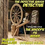 The Whoopie Pie Affair: The Defective Amish Detective, Volume 1 | Mark Miller,Giovanni Gelati
