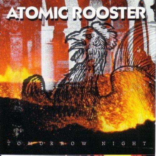 ATOMIC ROOSTER - Tomorrow Night - Zortam Music