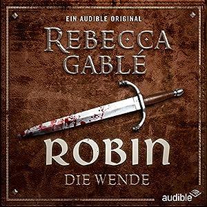 Robin - Die Wende von Rebecca Gablé