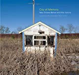 City of Memory: New Orleans, Before and After Katrina (Center Books on the American South)