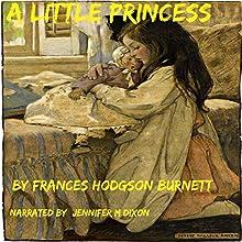 A Little Princess (       UNABRIDGED) by Frances Hodson Burnett Narrated by Jennifer M Dixon