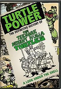 Turtle Power: Definitive History of the Teenage Mutant Ninja Turtles