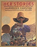 img - for Her Stories: African American Folktales, Fairy Tales, and True Tales (Coretta Scott King Author Award Winner) 1st (first) Edition by Hamilton, Virginia published by Blue Sky Press (1995) book / textbook / text book